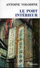 antoine volodine, le port intérieur, roman post exotisme, littérature contemporaine