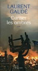 Laurent gaudé, danser les ombres, tragédie Haïti, roman français, littérature contemporaine