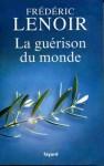 La guérison du monde, Frédéric Lenoir, essai, philosophie,