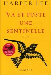 Harper Lee, ne tirez pas sur l'oiseau moqueur, va et poste une sentinelle, littérature américaine, roman à thèmes, racisme, ségrégation, tolérance