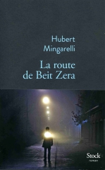 La route de Beit Zera, Hubert Mingarelli, Stock, , peur de l'autre, littérature française, roman