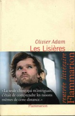 Olivier Adam, les lisières, roman français, littérature , lecture,