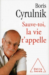 Boris Cyrulnik, sauve-toi la vie t'appelle, mémoires, essai, psychisme, traumatisme psychique