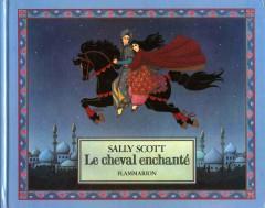 le cheval enchanté, Sally Scott, flammarion, mots d'enfants, lecture du soir